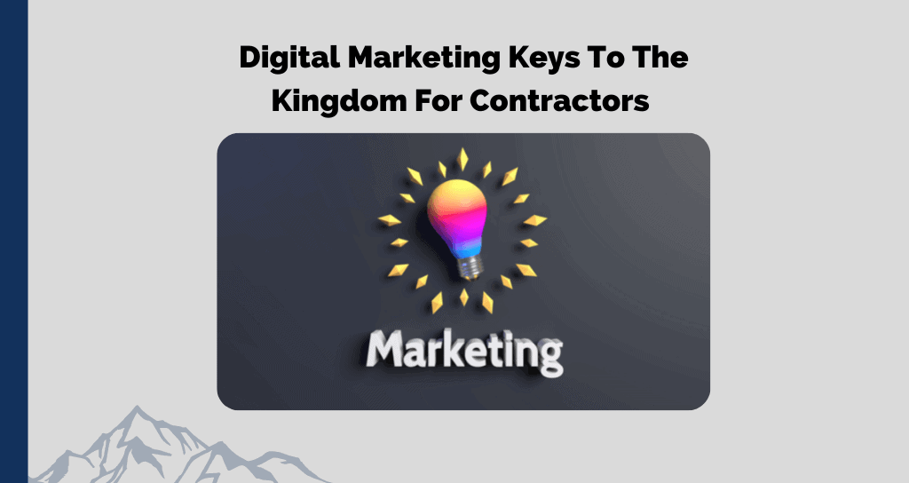 Digital Marketing Keys To The Kingdom For Contractors